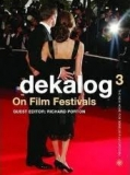 Dekalog 3: On Film Festivals